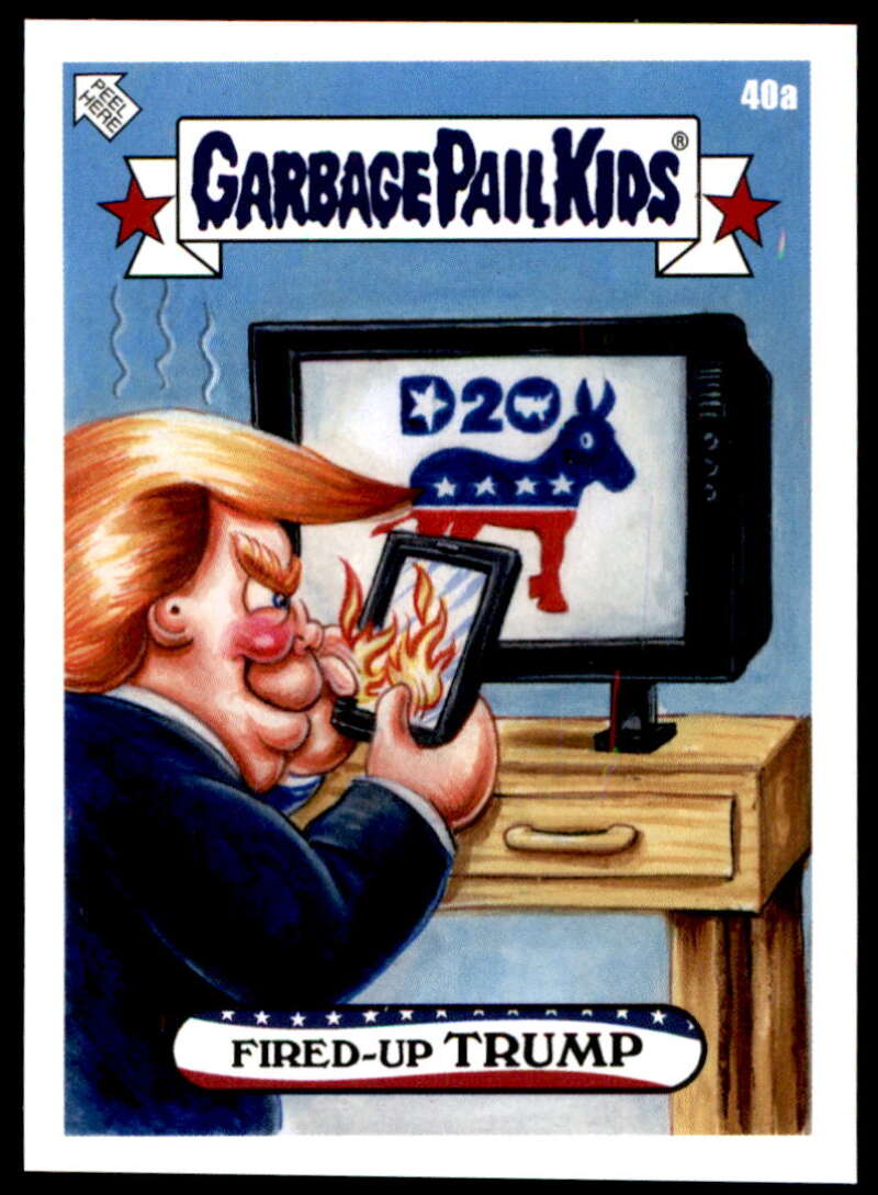 2020 Topps Garbage Pail Kids disg-Race to the White House #40A Fired-Up Trump NM-MT+