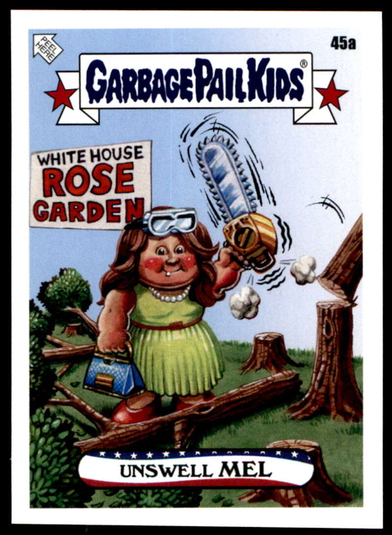 2020 Topps Garbage Pail Kids disg-Race to the White House #45A Unswell Mel NM-MT+